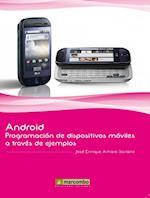 Android: Programación de dispositivos móviles a través de ejemplos af José Enrique Amaro Soriano