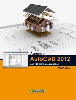 Aprender Autocad 2012 con 100 ejercicios prácticos