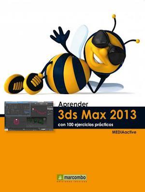 Aprender 3DS Max 2013 con 100 ejercicios prácticos