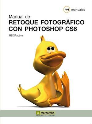 Manual de retoque fotográfico con Photoshop CS6 af MEDIAactive