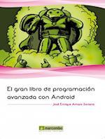 El gran libro de programación avanzada con Android af José Enrique Amaro Soriano