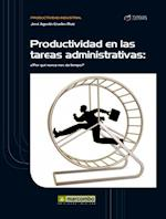Productividad en las tareas administrativas af José Agustín Cruelles Ruiz