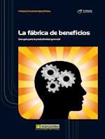 La fábrica de beneficios af José Agustín Cruelles Ruiz