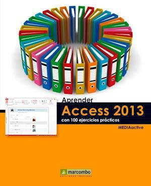Aprender Access 2013 con 100 ejercicios prácticos af MEDIAactive