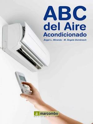 ABC del Aire Acondicionado af Ángel L. Miranda, M. Àngels Domènech