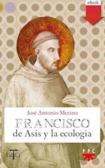 Francisco de Asís y la ecología (eBook-ePub) af José Antonio Merino Abad