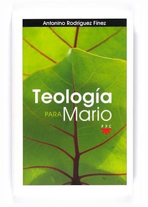Teología para Mario (eBook-ePub) af Antonino Rodríguez Fínez
