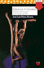 Gracia y gloria (eBook-ePub) af José Luis Pérez Álvarez