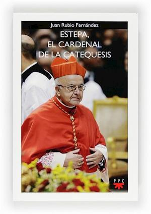 Estepa, el cardenal de la catequesis (eBook-ePub)