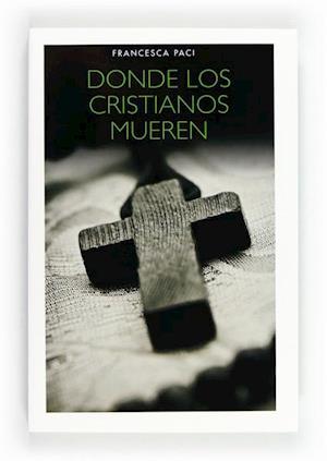 Donde los cristianos mueren (eBook-ePub) af Francesca Paci