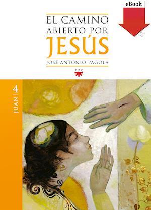 El camino abierto por Jesús. Juan (eBook-ePub)