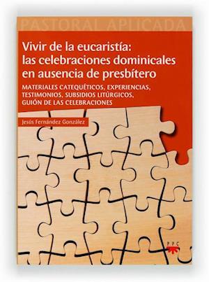 Vivir la eucaristia: las celebraciones dominicales en ausencia del presbítero (eBook-ePub)