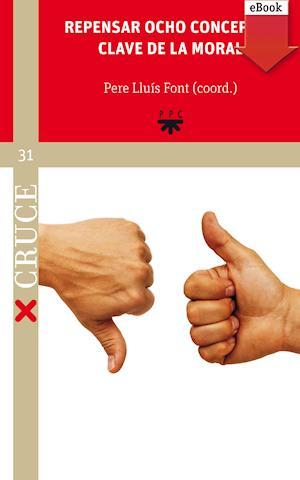 Repensar ocho conceptos clave de la moral (eBook-ePub)