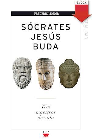 Socrates, Jesús, Buda (eBook-ePub)