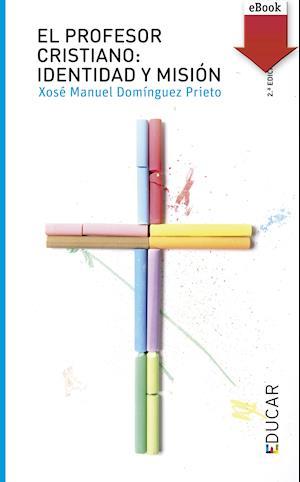 El profesor cristiano: Identidad y misión (eBook-ePub)