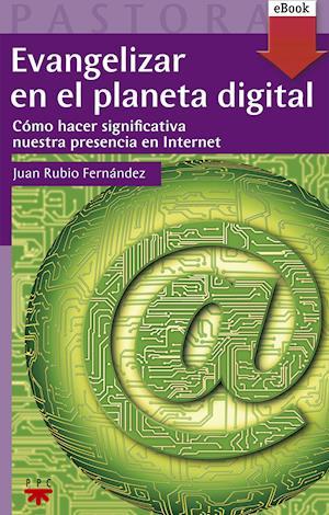 Evangelizar en el planeta digital (eBook-ePub) af Juan Rubio Fernández