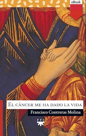 El cáncer me ha dado la vida (eBook-ePub)
