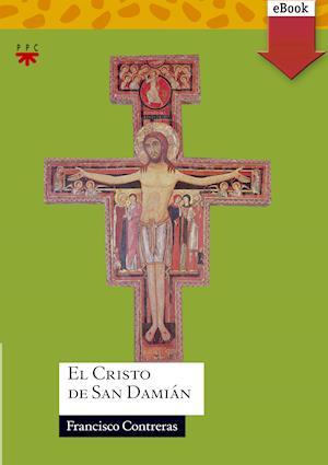 El cristo de San Damián (eBook-ePub) af Francisco Contreras Molina