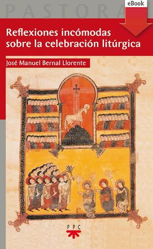 Reflexiones incómodas sobre la celebración litúrgica (eBook-ePub)