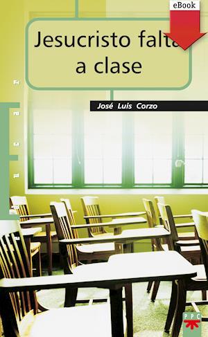 Jesucristo falta a clase (eBook-ePub)