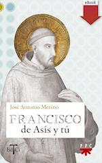 Francisco de Asís y tú (eBook-ePub) af José Antonio Merino Abad