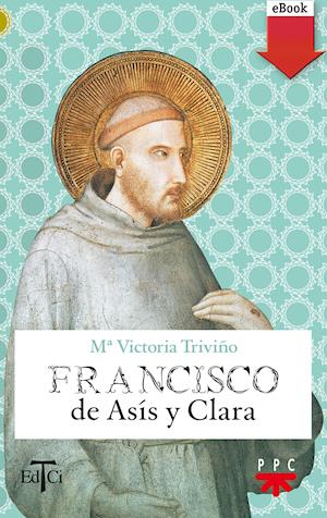Francisco de Asís y Clara (eBook-ePub) af María Victoria Triviño