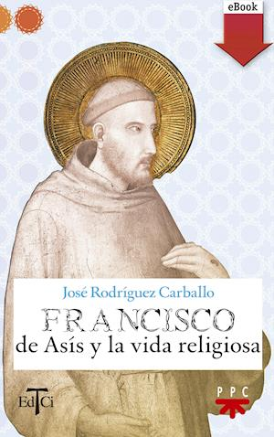Francisco de Asís y la vida religiosa (eBook-ePub)
