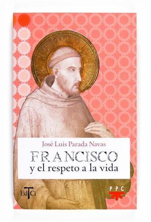 Francisco de Asís y el respeto a la vida (eBook-ePub)