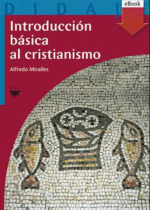 Introducción básica al cristianismo (eBook-ePub) af Alfredo Miralles Lozano