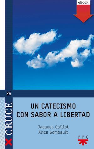 Un catecismo con sabor a libertad (eBook-ePub)