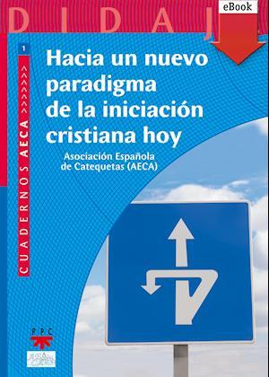 Hacia un nuevo paradigma de la iniciación cristiana (eBook-ePub)