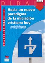 Hacia un nuevo paradigma de la iniciación cristiana (eBook-ePub) af Asociación Española De Catequetas Aeca