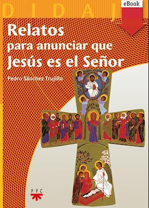 Relatos para anunciar que Jesus es el Señor (eBook-ePub)