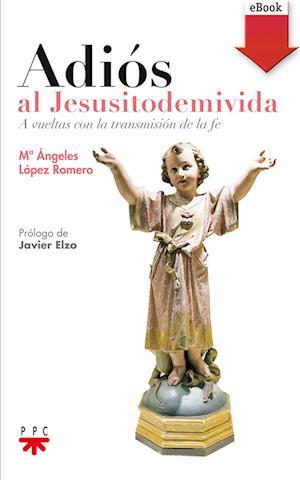 Adiós al Jesusitodemivida (eBook-ePub)