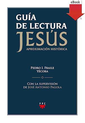 Guía de lectura Jesús. Aproximación historica (eBook-ePub)
