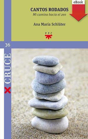 Cantos rodados: mi camino hacia el zen (eBook-ePub)
