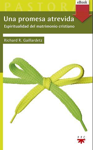Una promesa atrevida (eBook-ePub) af Richard R. Gaillardetz
