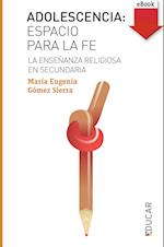 Adolescencia: espacio para la fe (eBook-ePub) af María Eugenia Gómez Sierra