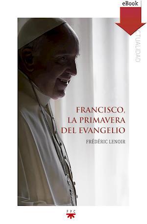 Francisco, la primavera del evangelio (eBook-ePub)