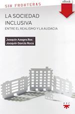 La sociedad inclusiva. Entre el realismo y la audacia (eBook-ePub) af Joaquín Azagra Ros, Joaquín García Roca