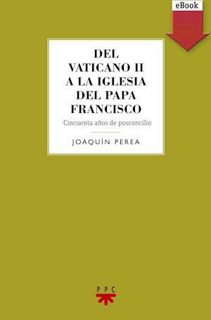 Del Vaticano II a la Iglesia del Papa Francisco (eBook-ePub)