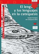El lenguaje y los lenguajes de la catequesis (eBook-ePub) af Equipo Europeo De Catequesis,