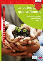 La catequesis que soñamos (eBook-ePub) af Asociación Española De Catequetas Aeca