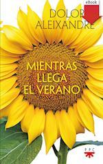 Mientras llega el verano(eBook-ePub) af Dolores Aleixandre Parra