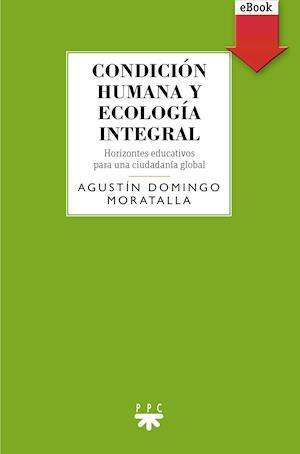Condición humana y ecología integral (eBook-ePub)