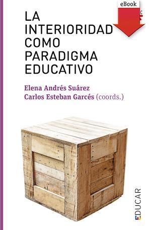 La interioridad como paradigma educativo (eBook-ePub)