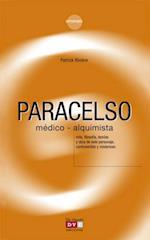 Paracelso, medico-alquimista af Patrick Riviere