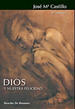 Dios y nuestra felicidad af José Mª Castillo Sánchez