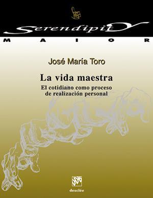 La vida maestra af José Mª Toro Ales