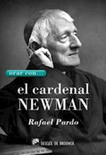Orar con... el Cardenal Newman (Hablar con Jesus)